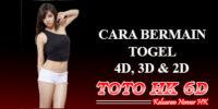 Cara Bermain Togel 4D, 3D Dan 2D